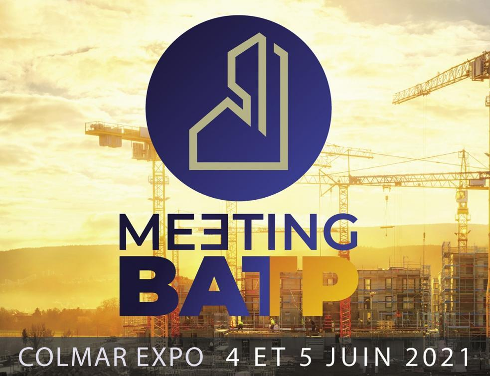 Meeting BATP, les rencontres du Bâtiment et des Travaux Publics au cœur du Grand-Est