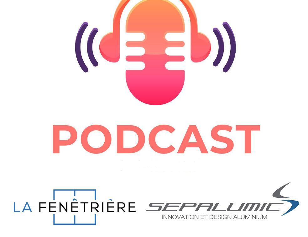 Sepalumic et la Fenêtrière ouvrent une nouvelle voix avec des podcasts sur l'aluminium
